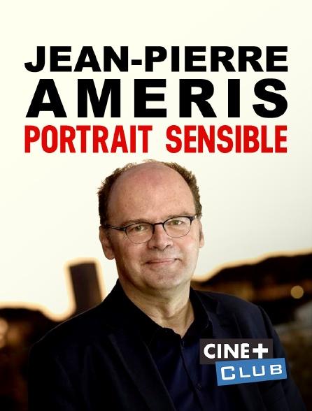 Ciné+ Club - Jean-Pierre Améris, portrait sensible