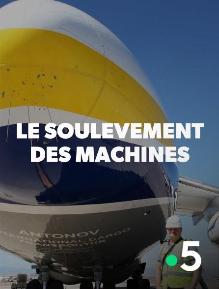 France 5 - L'âge des machines