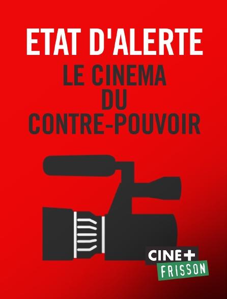 Ciné+ Frisson - Etat d'alerte, le cinéma du contre-pouvoir