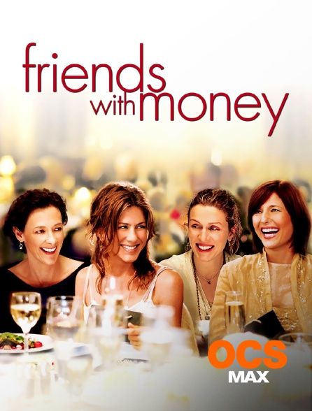 OCS Max - Friends with Money