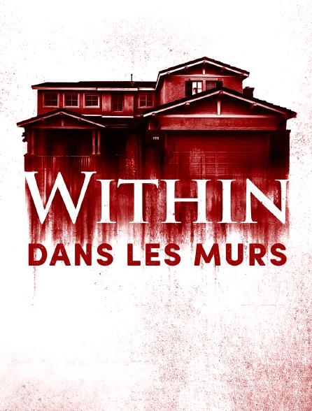 Within : Dans les murs
