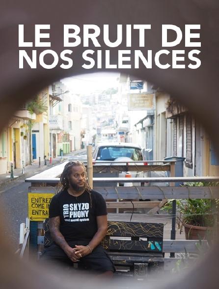 Le bruit de nos silences