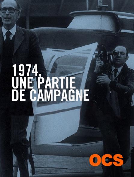 OCS - 1974, une partie de campagne