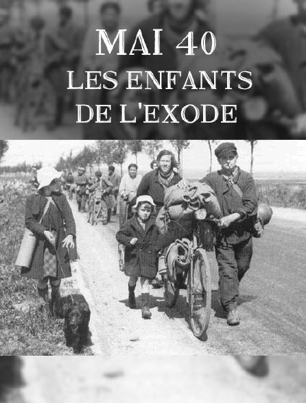 Mai 40, les enfants de l'exode