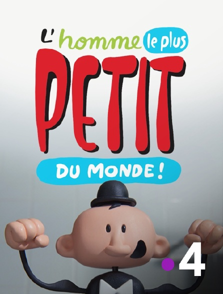 France 4 - L'homme le plus petit du monde
