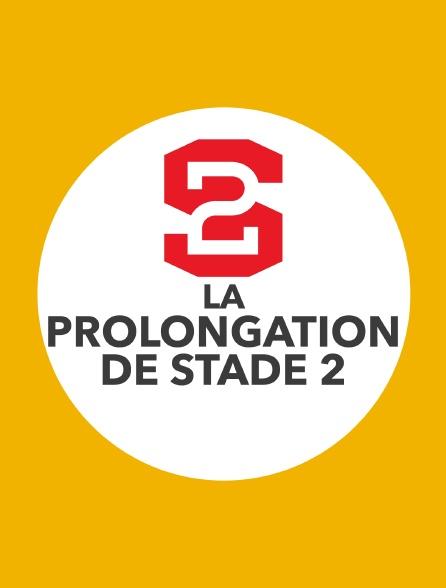 La prolongation de Stade 2
