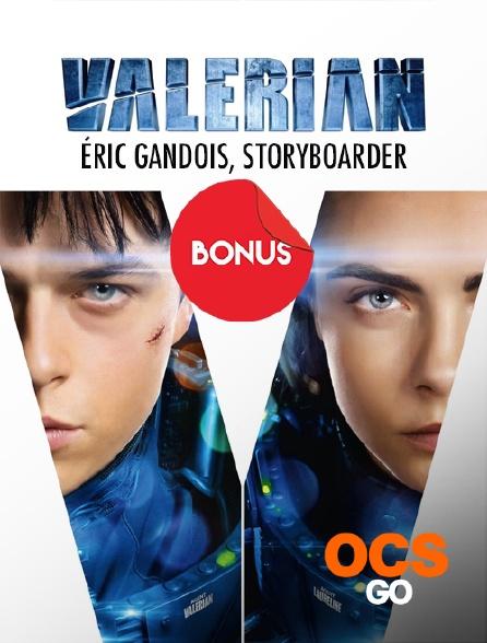 OCS Go - Valérian : Eric Gandois, storyboarder, le bonus