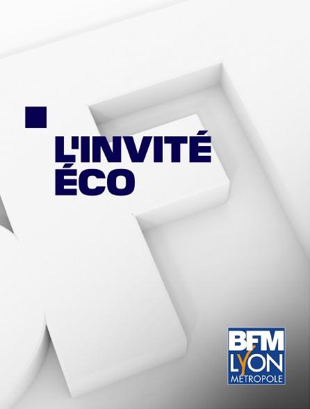 BFM Lyon Métropole - L'invité éco