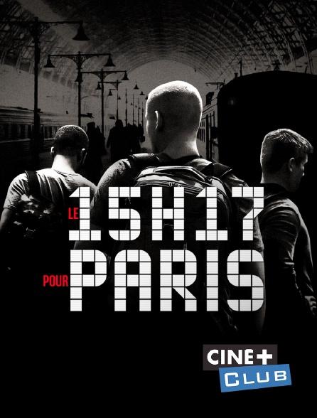 Ciné+ Club - Le 15h17 pour Paris