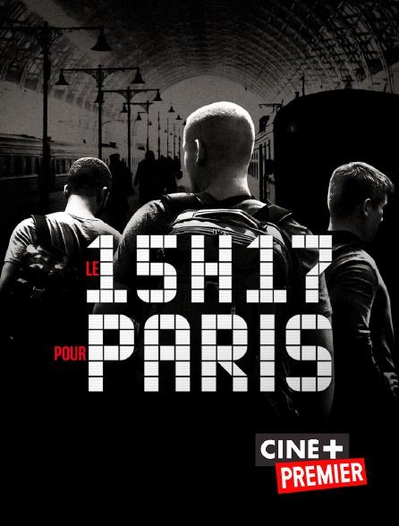 Ciné+ Premier - Le 15h17 pour Paris