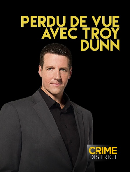 Crime District - Perdu de vue avec Troy Dunn