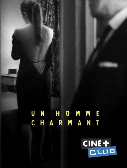 Ciné+ Club - Un homme charmant