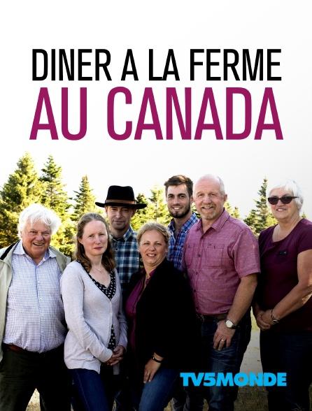TV5MONDE - Dîner à la ferme au Canada