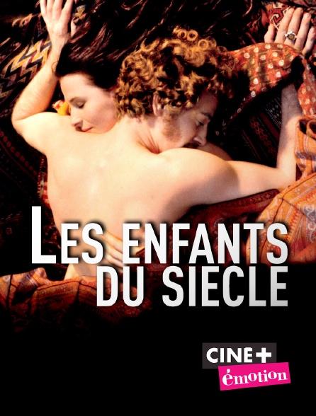 Ciné+ Emotion - Les enfants du siècle