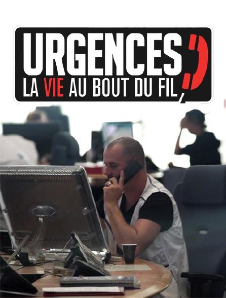 Urgences, la vie au bout du fil