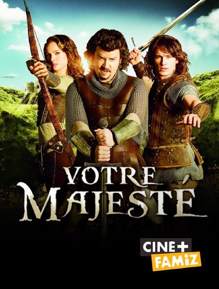 Ciné+ Famiz - Votre Majesté