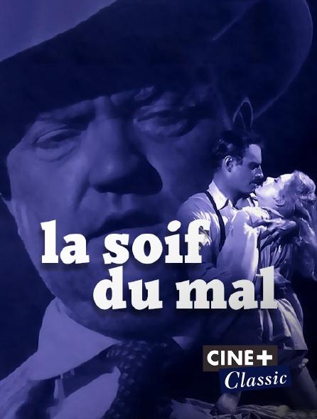 Ciné+ Classic - La soif du mal