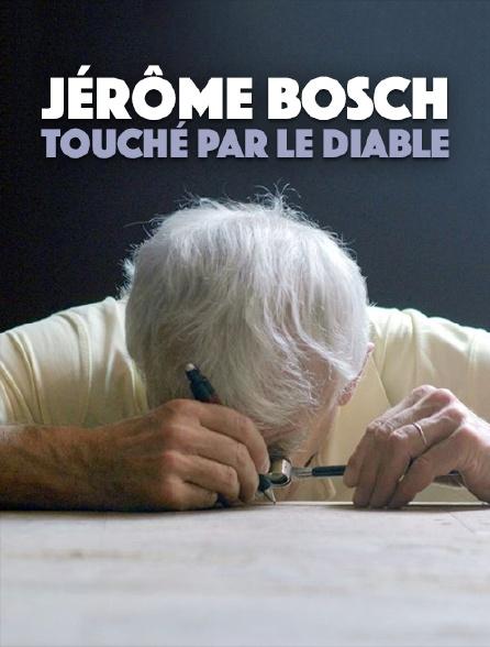 Jérôme Bosch, touché par le diable
