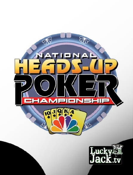 Lucky Jack - National Head's Up Poker Championship 2005 - 2006 - 2007 - 2008