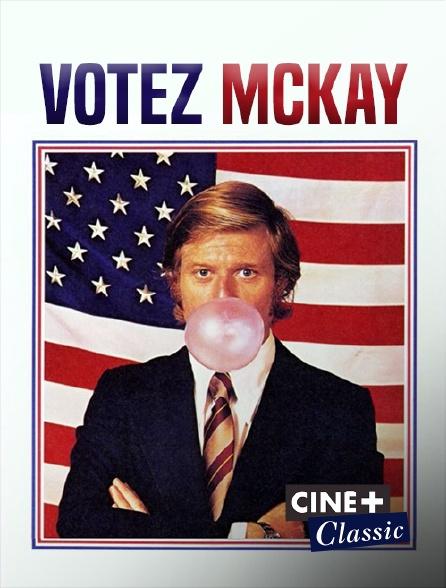 Ciné+ Classic - Votez McKay