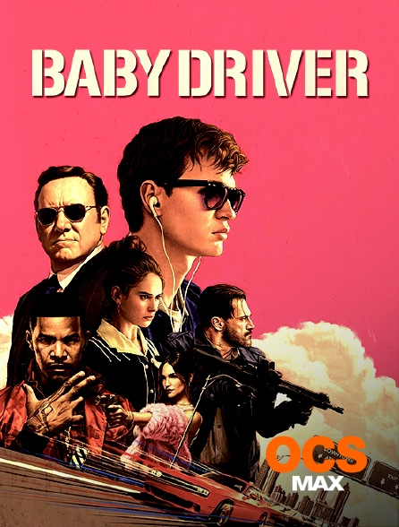 OCS Max - Baby Driver