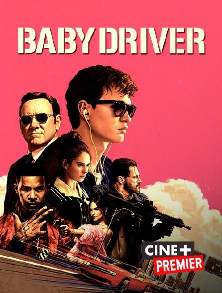 Ciné+ Premier - Baby Driver