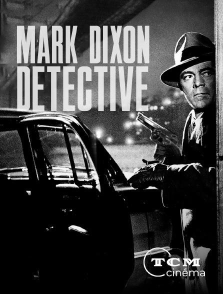 TCM Cinéma - Mark Dixon, détective