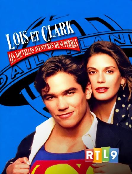 RTL 9 - Loïs et Clark, les nouvelles aventures de Superman