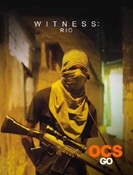OCS Go - Witness : Rio