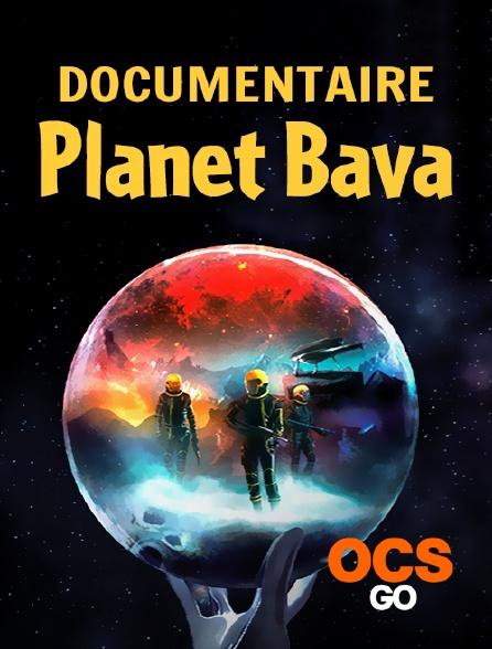 OCS Go - Documentaire - Planet Bava