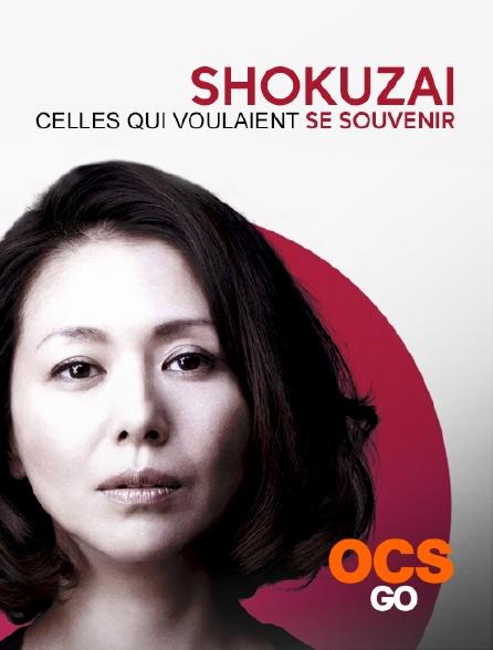 OCS Go - Shokuzai - Celles qui voulaient se souvenir
