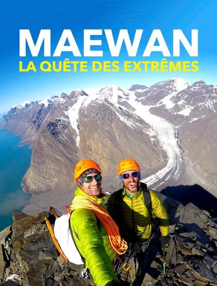 Maewan, la quête des extrêmes