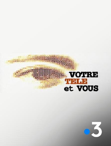 France 3 - Votre télé et vous