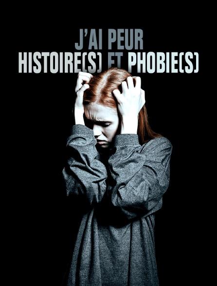 J'ai peur, histoire(s) et phobie(s)