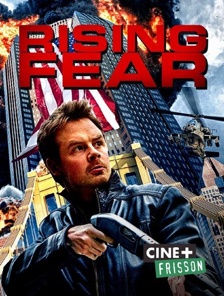 Ciné+ Frisson - Rising Fear
