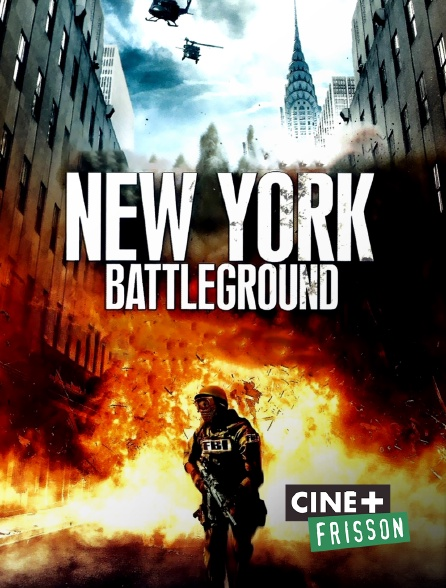 Ciné+ Frisson - New York Battleground