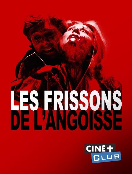 Ciné+ Club - Les frissons de l'angoisse