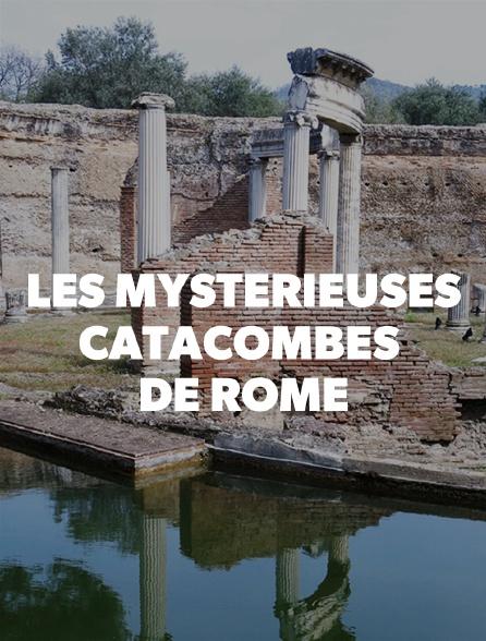 Les mystérieuses catacombes de Rome