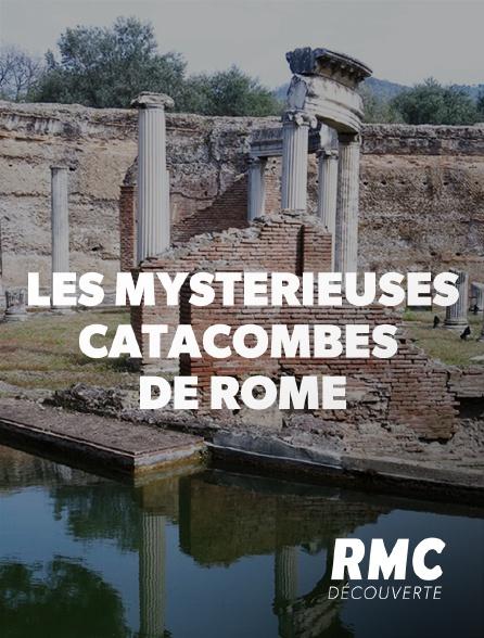 RMC Découverte - Les mystérieuses catacombes de Rome