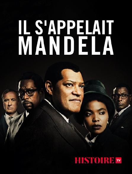 HISTOIRE TV - Il s'appelait Mandela