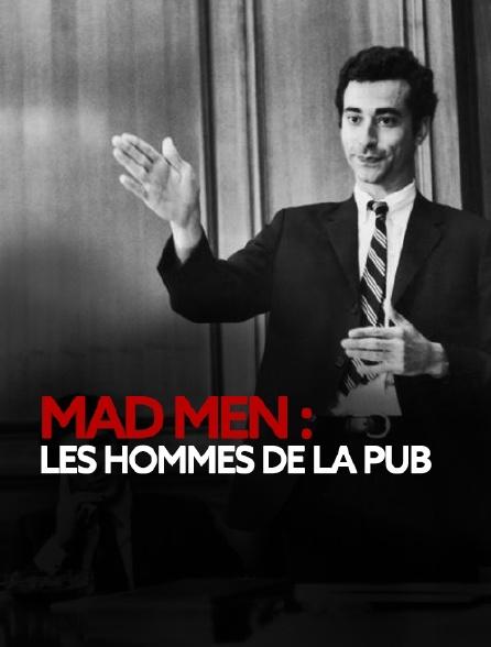 Mad Men : les hommes de la pub
