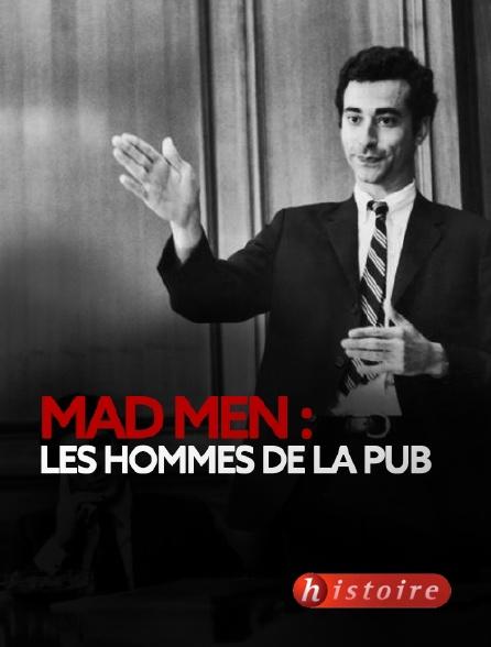 Histoire - Mad Men : les hommes de la pub