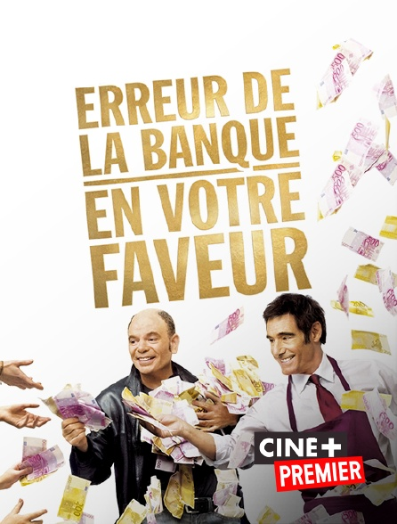 Ciné+ Premier - Erreur de la banque en votre faveur