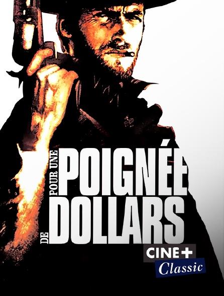 Ciné+ Classic - Pour une poignée de dollars