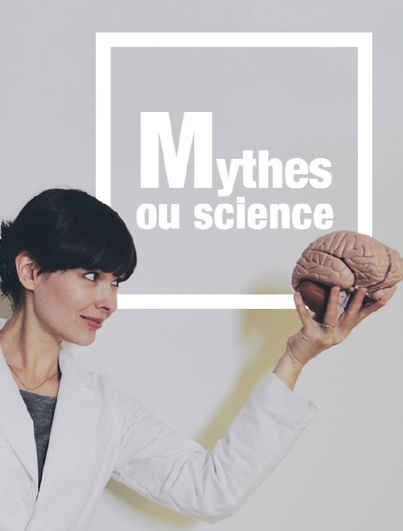 Mythes ou science
