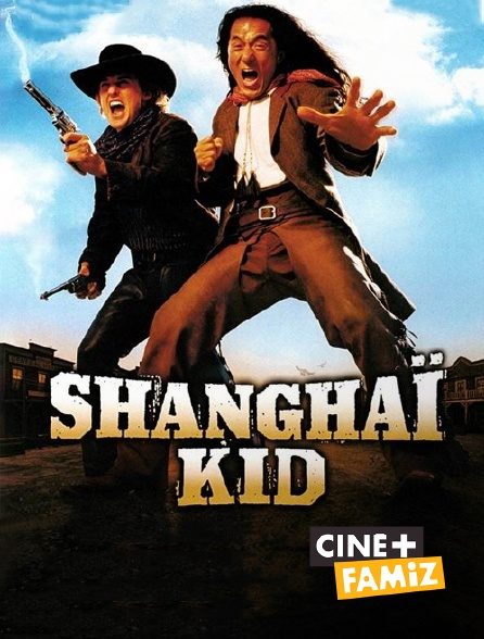 Ciné+ Famiz - Shanghai Kid