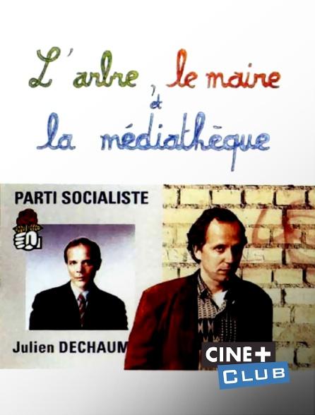 Ciné+ Club - L'arbre, le maire et la médiathèque