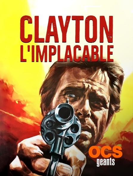 OCS Géants - Clayton l'implacable