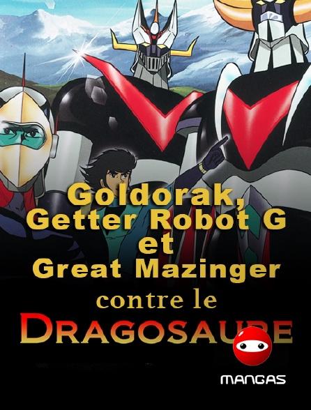 Mangas - Goldorak, Getter Robot G et Great Mazinger contre le Dragosaure