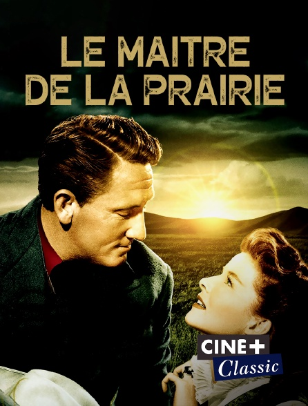 Ciné+ Classic - Le maître de la prairie
